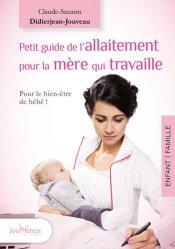 Dernières parutions sur Allaitement, Petit guide de l'allaitement pour la mère qui travaille