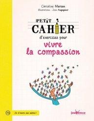 Dernières parutions dans Petit cahier, Petit cahier d'exercices pour vivre la compassion