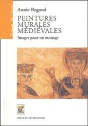 Dernières parutions dans patrimoine vivant, Peintures murales médiévales. Images pour un message
