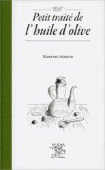 Dernières parutions dans Petit traité, Petit traité de l'huile d'olive