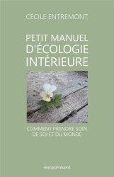 Dernières parutions sur Réussite personnelle, Petit manuel d'écologie intérieure