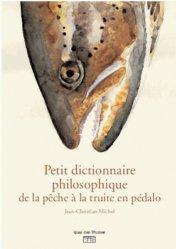Souvent acheté avec Mémofiches de palpation musculaire, le Petit dictionnaire philosophique du pécheur de truites en pédalo