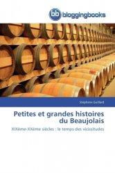 Dernières parutions sur Crus et vignobles, Petites et grandes histoires du Beaujolais
