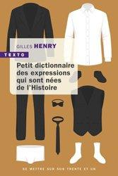 Dernières parutions sur Dictionnaires, Petit dictionnaire des expressions qui sont nées de l'Histoire