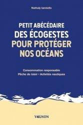 Dernières parutions sur Ecologie - Environnement, Petit abécédaire des écogestes pour protéger nos océans