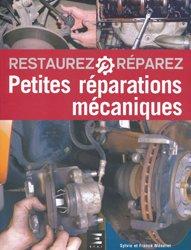 Dernières parutions dans Restaurez réparez, Petites Réparations Mécaniques