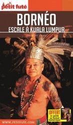 Dernières parutions sur Guides Indonésie, Petit Futé Bornéo. Escale à Kuala Lumpur, Edition 2018