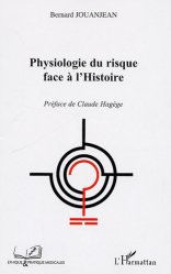 Dernières parutions dans Pratique et Ethique médicales, Physiologie du risque face à l'Histoire