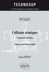 Dernières parutions sur Matières, Collisions atomiques - Traitement classique - Cours et exercices corrigés