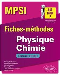 Dernières parutions sur 1ère année, Physique Chimie MPSI - Fiches-méthodes et exercices corrigés