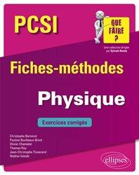 Dernières parutions sur 1ère année, Physique PCSI - Fiches-méthodes et exercices corrigés
