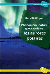 Dernières parutions sur Observation du ciel, Phénomène naturel spectaculaire : les aurores polaires