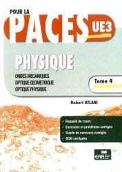 Dernières parutions sur UE3 Physique - Biophysique, Physique Tome 4 Ondes, optique