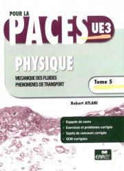 Dernières parutions sur UE3 Physique - Biophysique, Physique Tome 5 Mécanique des fluides, phénomènes de transport