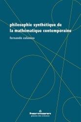 Dernières parutions sur Maths et culture, Philosophie synthétique de la mathématique contemporaine