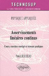 Nouvelle édition Physique apliquée Asservissements linéaires continus