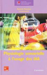 Dernières parutions dans Sciences et techniques agroalimentaires, Physiologie sensorielle à l'usage des IAA