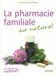 Dernières parutions dans Je choisis le naturel !, Pharmacie familiale au naturel
