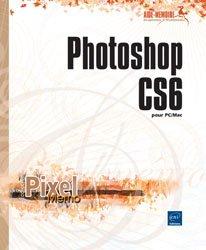 Dernières parutions dans Pixel Mémo, Photoshop CS6 pour PC/Mac