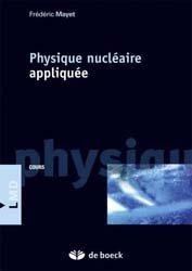 Dernières parutions sur Physique atomique et nucléaire, Physique nucléaire appliquée