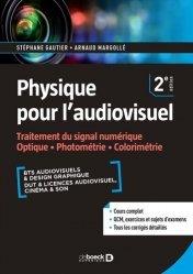 Dernières parutions sur Optique, Physique pour l'audiovisuel. Traitement du signal numérique. Optique, photométrie, colorimétrie