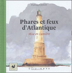 Dernières parutions dans Carrés de France, Phares et feux d'Atlantique. Mise en Lumière