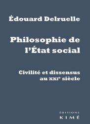 Dernières parutions sur Histoire des idées politiques, Philosophie de l'Etat social. Civilité et dissensus au XXIe siècle, Edition