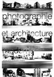 Dernières parutions dans Les archives de la construction moderne, Photographie et architecture moderne. La collection Alberto Sartoris