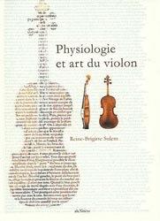 Souvent acheté avec La posture et le geste du guitariste Tome 1, le Physiologie et art du violon
