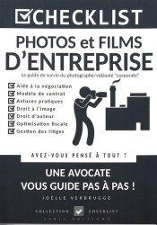 Dernières parutions sur Propriété littéraire et artistique, Photos et films d'entreprise. Le guide de survie du photographe/vidéaste corporate