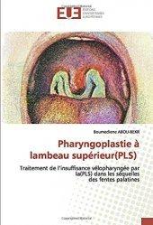 Dernières parutions sur Pédiatrie, Pharyngoplastie à lambeau supérieur (PLS)