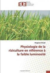 Dernières parutions sur Biologie , Physiologie végétale, Physiologie de la riziculture en référence à la faible luminosité