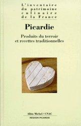 Dernières parutions dans L'inventaire du patrimoine culinaire de la France, PICARDIE. Produits du terroir et recettes traditionnelles