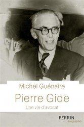 Dernières parutions sur Histoire du droit, Pierre Gide, une vie d'avocat