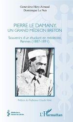 Dernières parutions sur Histoire de la médecine et des maladies, Pierre Le Damany, un grand médecin breton