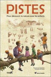 Souvent acheté avec Cuisine du glaneur, le Pistes : pour découvrir la nature avec les enfants