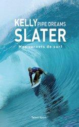 Dernières parutions sur Sports de glisse, Pipe Dreams. Mes carnets de surf