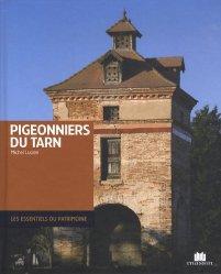 Dernières parutions dans Les essentiels du patrimoine, Pigeonniers du Tarn