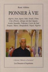 Dernières parutions dans Mémoire et patrimoine, Pionnier à vie