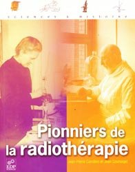 Dernières parutions dans Sciences & histoire, Pionners de la radiothérapie