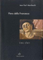 Dernières parutions dans Notes d'un peintre, Piero della Francesca. Lieu clair