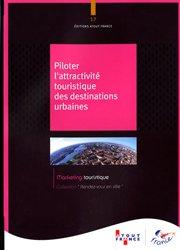 Dernières parutions dans Marketing touristique, Piloter l'attractivité touristique des destinations urbaines