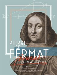 Pierre de Fermat l'enigmatique