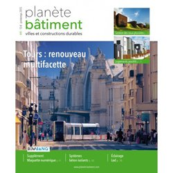 Dernières parutions dans Planète bâtiment, Planète Bâtiment 41 - Tours : renouveau multifacettes