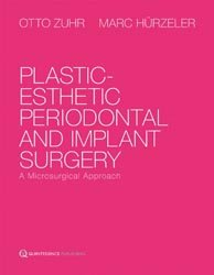 Dernières parutions sur Parodontologie, Plastic-esthetic Periodontal and Implant Surgery