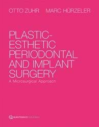 Dernières parutions sur Parodontologie, Plastic-esthetic Periodontal and Implant Surgery