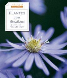 Souvent acheté avec Mémento des fleurs et plantes horticoles 2013, le Plantes pour situations difficiles
