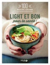 Dernières parutions dans 100 recettes à dévorer, Plats light et bons pour la santé
