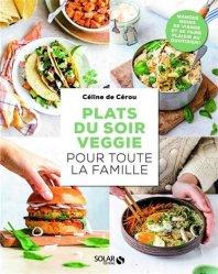 Dernières parutions sur Cuisine familiale, Plats du soir veggie pour toute la famille