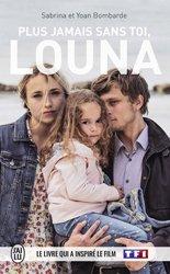 Dernières parutions dans J'ai lu témoignage, Plus jamais sans toi, Louna